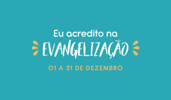 Ação Eu Acredito na Evangelização 2019